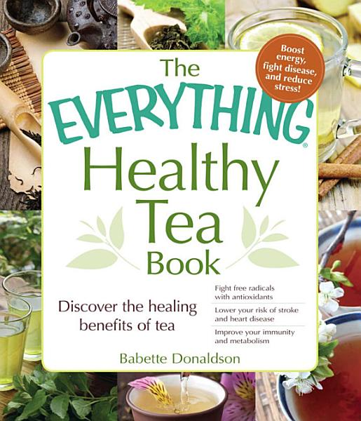 Download The Everything Healthy Tea Book Book