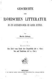 Geschichte der römischen Literatur bis zum Gesetzgebungswerk des Kaisers Justinian: Band 2