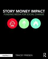 Story Money Impact  Funding Media for Social Change PDF