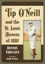 Tip O'Neill and the St. Louis Browns Of 1887