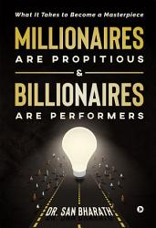 Millionaires Are Propitious Billionaires Are Performers Book PDF