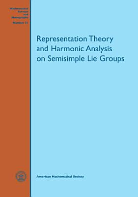 Representation Theory and Harmonic Analysis on Semisimple Lie Groups PDF