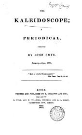 The Kaleidoscope; a periodical conducted by Eton boys [ed. by A.J. Ellis and T. Charlton].