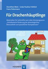 """Für Drachenhäuptlinge: Materialien für Lehrkräfte zum Lobo-Schulprogramm """"Schulbasierte Förderung der phonologischen Bewusstheit und sprachlicher Kompetenzen"""""""