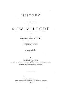 History of the Towns of New Milford and Bridgewater  Connecticut  1703 1882 PDF