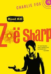 Road Kill: Book 5 (Charlie Fox crime and suspense thriller series)