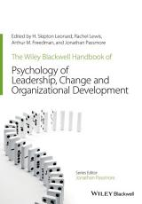 The Wiley Blackwell Handbook of the Psychology of Leadership  Change  and Organizational Development PDF