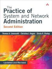 The Practice of System and Network Administration: Prac Sys Net Admin _p2, Edition 2