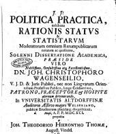 Politica practica, exhibens rationis status et statistarum