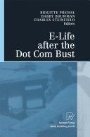 E-Life after the Dot Com Bust