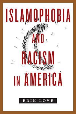 Islamophobia and Racism in America PDF