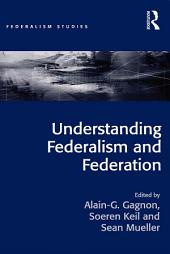 Understanding Federalism and Federation