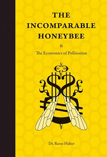 Download The Incomparable Honeybee   the Economics of Pollination Book