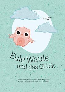 Eule Weule und das Gl  ck PDF