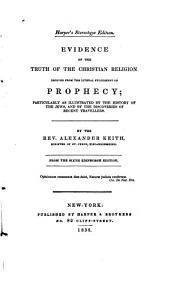 Evidence of the Truth of the Christian Religion Derived from the Literal Fulfilment of Prophecy