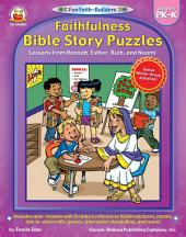 Faithfulness Bible Story Puzzles, Grades PK - K: Lessons from Hannah, Esther, Ruth, and Naomi