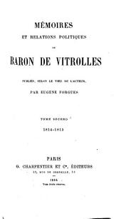 Mémoires et relations politiques du Baron de Vitrolles: Volume2
