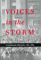 Voices in the Storm: Confederate Rhetoric, 1861-1865