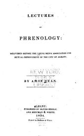 Lectures on Phrenology: Delivered Before the Young Men's Association for Mutual Improvement of the City of Albany