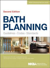 Bath Planning: Guidelines, Codes, Standards, Edition 2