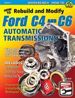 How to Rebuild and Modify Ford C4 and C6 Automatic Transmissions PDF
