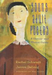 Young Adult Poetry: A Survey and Theme Guide