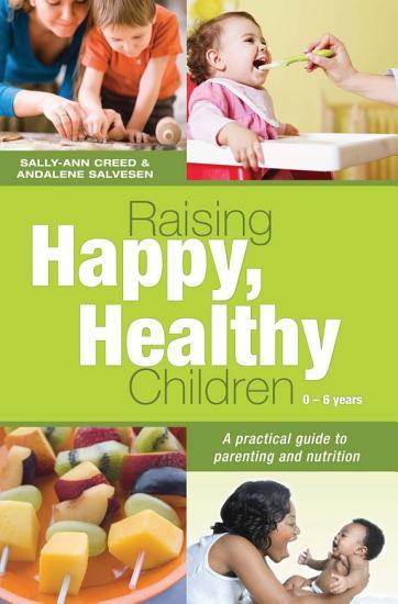 Raising Happy  Healthy Children PDF