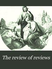 The Review of Reviews: Volume 9