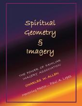 Spiritual Geometry & Imagery: The Power of Familiar Imagery Association