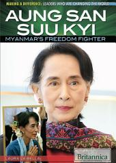 Aung San Suu Kyi: Myanmar's Freedom Fighter