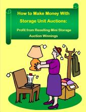 How to Make Money With Storage Unit Auctions: Profits from Reselling Mini Storage Auction Winnings