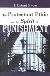 The Protestant Ethic And The Spirit Of Punishment Book PDF