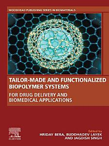 Tailor Made and Functionalized Biopolymer Systems