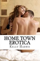 Home Town Erotica Volume 1