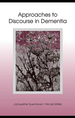 Approaches to Discourse in Dementia PDF