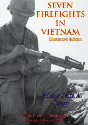 Vietnam Studies   Seven Firefights In Vietnam  Illustrated Edition