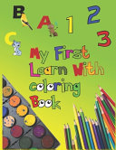 My First Learn With Coloring Book