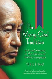 The Mong Oral Tradition: Cultural Memory in the Absence of Written Language