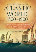 Encyclopedia of the Atlantic World  1400   1900  Europe  Africa  and the Americas in An Age of Exploration  Trade  and Empires  2 volumes  PDF