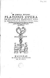Omnia divini Platonis opera tralatione Marsilii Ficini
