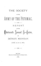 Report of the Thirteenth Annual Re-union, at Detroit, Michigan, June 14 & 15, 1882
