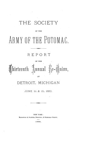 Report of the Thirteenth Annual Re union  at Detroit  Michigan  June 14   15  1882