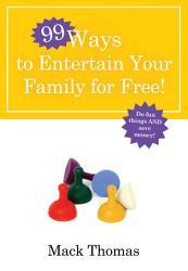 99 Ways To Entertain Your Family For Free  Book PDF