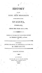 A history of the rise and progress of the people called Quakers in Ireland: from the year 1653 to 1700 ...