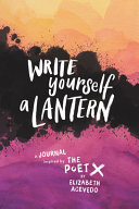 Write Yourself a Lantern  A Journal Inspired by the Poet X Book