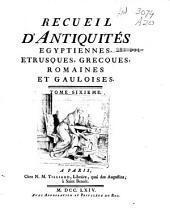 Recueil d'antiquités égyptiennes, étrusques, grecques et romaines: Volume6