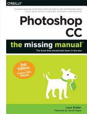 Photoshop CC: The Missing Manual: Covers 2014 release, Edition 2