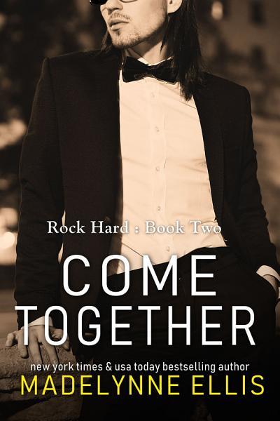 Come Together (British Bad Boy Rockstar Romance)
