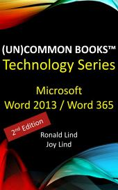 (Un)Common BooksTM - Microsoft Word 2013 and Word 365 (2nd Edition)