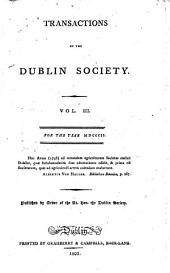 Transactions of the Dublin Society for the Year...: Volume 3